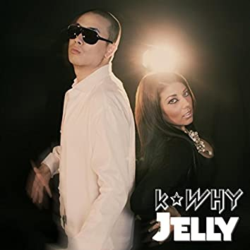 K*Why: Jelly