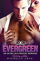 Evergreen: An Alpha Billionaire Romance