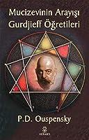 Mucizevinin Arayisi - Gurdjieff'in Ögretileri