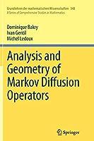 Analysis and Geometry of Markov Diffusion Operators (Grundlehren der mathematischen Wissenschaften)