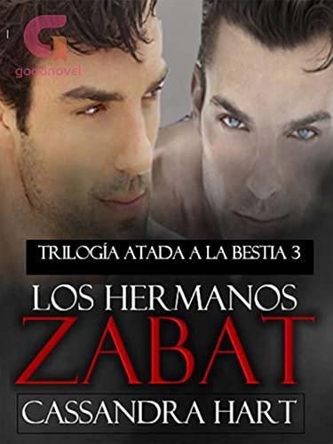 Los hermanos Zabat (Atada a la Bestia 3) de Cassandra Hart