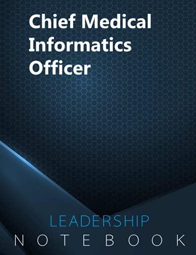 Chief Medical Informatics Officer Journal, CMIO Notebook, Executive & Leadership Journal, Office Wri