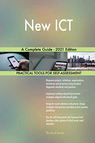 New ICT A Complete Guide - 2021 Edition