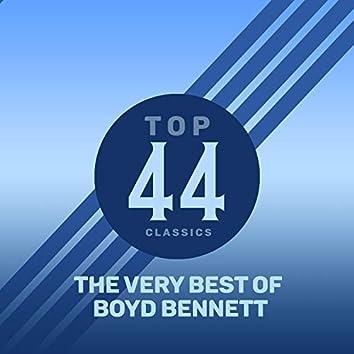 Top 44 Classics - The Very Best of Boyd Bennett