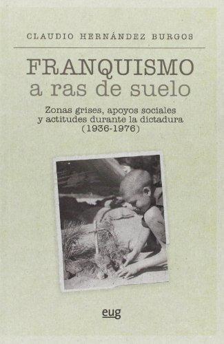 Franquismo a ras de suelo (Colección Historia)