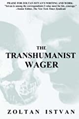 The Transhumanist Wager by Zoltan Istvan (2013-03-30) Paperback