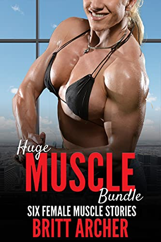 Huge Muscle Bundle: Six Female Muscle Stories (English Edition)
