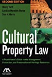 Image of Cultural Property Law: A Practitioner's Guide to the Management, Protection, and Preservation of Heritage Resources