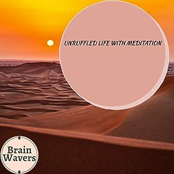 Unruffled Life With Meditation