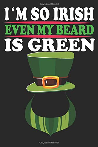 i am so irish even my beard is green :Composition Notebook...