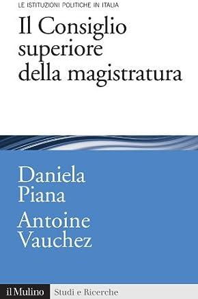Il Consiglio superiore della magistratura (Studi e ricerche Vol. 630)
