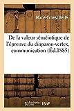De la valeur séméiotique de l'épreuve du diapason-vertex, communication: IIIe Congrès otologique international, Bâle (Sciences)