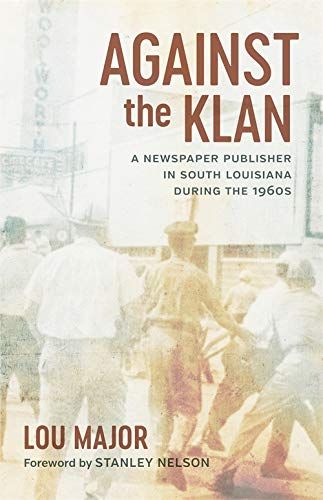 Against the Klan: A Newspaper Publisher in South Louisiana during the 1960s (Media and Public Affairs) (English Edition)
