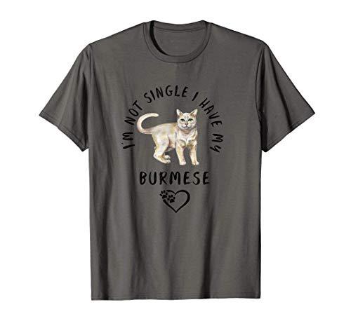 Non sono single, ho il mio BURMESE Gatto Detto Maglietta