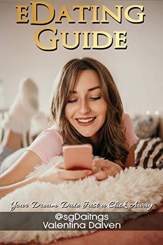 eDating Guide: Your Dream Date just a Click Away (English Edition)