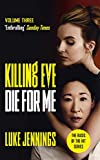 Killing Eve: Die For Me: The basis for the BAFTA-winning Killing Eve...