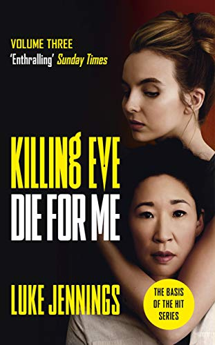 Killing Eve: Die For Me: The basis for the BAFTA-winning Killing Eve TV series (Killing Eve series) (English Edition)