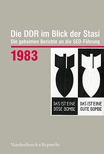 Die DDR im Blick der Stasi 1983: Die geheimen Berichte an die SED-Führung (Die DDR im Blick der Stasi: Die geheimen Berichte an die SED-Führung. Im ... Deutschen Demokratischen Republik (BStU))