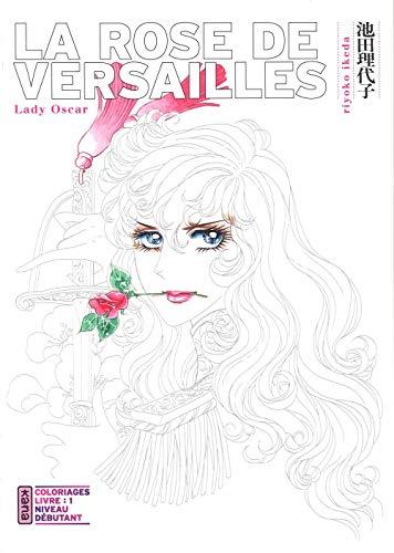 La Rose de Versailles (Lady Oscar) - Coloriages, tome 1