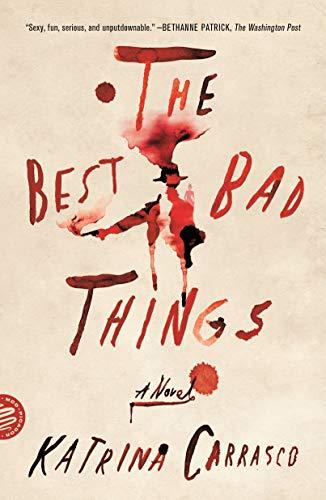 Best Bad Things: A Novel