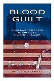 Blood Guilt: Christian Responses to America's 21st Century Wars