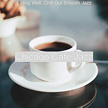 Eating Well, Chill Out Smooth Jazz