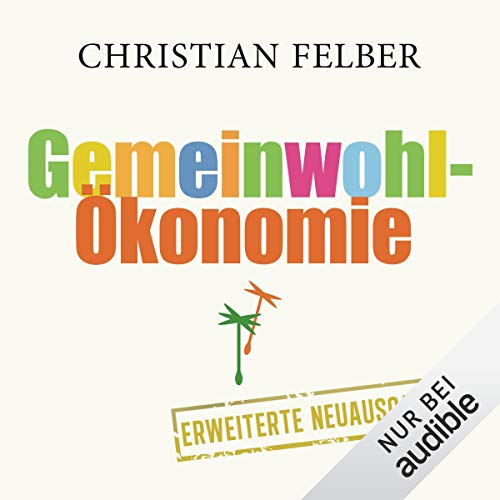Die Gemeinwohl-Ökonomie                   By:                                                                                                                                 Christian Felber                               Narrated by:                                                                                                                                 Peter Weiß                      Length: 8 hrs and 29 mins     Not rated yet     Overall 0.0