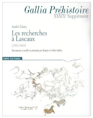 Gallia Prehistoire 39e Supplement : les Recherches à Lascaux
