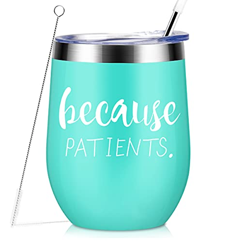 Because Patients 12oz Stainless Steel Wine Tumbler with Lid and Straw, Unique Gift Idea for Dentist,...