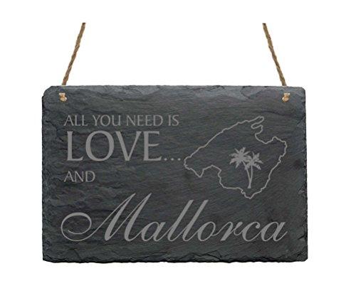 Schiefertafel All you need is LOVE and MALLORCA Schild mit Motiv - Türschild Dekoschild Dekoration - Insel Spanien Balearen Mittelmeer Urlaub