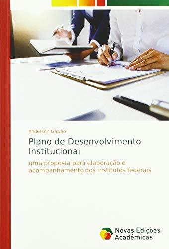 Plano de Desenvolvimento Institucional: uma proposta para elaboração e acompanhamento dos institutos federais