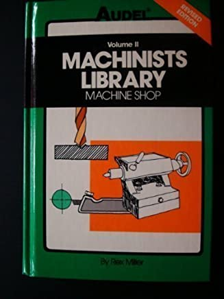 Machinists Library: Machine Shop by Rex Miller (1984-01-01)