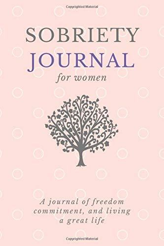 Sobriety Journal For Women: A Daily Journal For Addiction Recovery, Feeling Good and Moving On With Your Life - Pink
