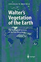 Walter's Vegetation of the Earth: The Ecological Systems of the Geo-Biosphere