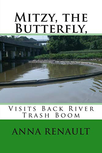 Book: Mitzy, the Butterfly - Visits Back River Trash Boom (Volume 5) by Anna Renault