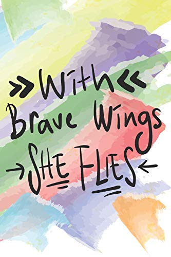 With Brave Wings She Flies - Mid Year Academic Teacher Diary With Schedules, Trackers. Logs, Reports, Goal Setting & Positive Quotes