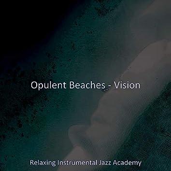 Opulent Beaches - Vision