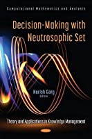 Decision-Making with Neutrosophic Set: Theory and Applications in Knowledge Management