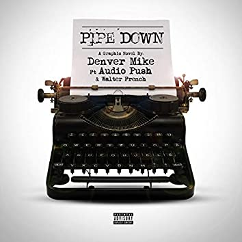 Pipe Down (feat. Audio Push)
