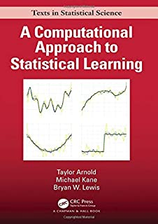A Computational Approach to Statistical Learning (Chapman & Hall/CRC Texts in Statistical Science)