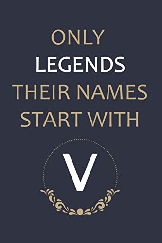 ONLY LEGENDS THEIR NAMES START WITH V: V Notebook , Happy 10th Birthday, Gift Ideas for Boys, Girls, Son, Daughter, Amazing, funny gift idea... birthday notebook, Funny Card Alternative