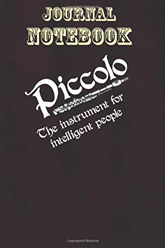 Composition Notebook, Journal Notebook Gift: Intelligent Piccolo Funny Musical Instrument Size 6'' x 9'', 100 Pages for Notes, To Do Lists, Doodles, Journal, Soft Cover, Matte Finish