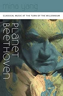 Planet Beethoven: Classical Music at the Turn of the Millennium (Music / Culture)