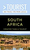 GREATER THAN A TOURIST- SOUTH AFRICA: 300 Travel Tips from Locals (Greater Than a Tourist South Africa) (English Edition)