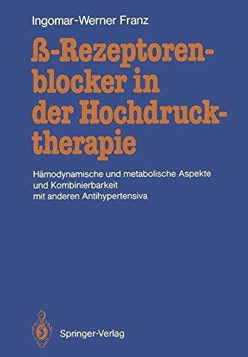 ? -Rezeptorenblocker in der Hochdrucktherapie: Hämodynamische und metabolische Aspekte und Kombinierbarkeit mit anderen Antihypertensiva