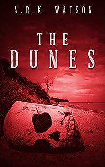 The Dunes: A Novella by [A.R.K.  Watson]