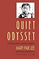 Quiet Odyssey: A Pioneer Korean Woman in America (A Samuel and Althea Stroum Book)