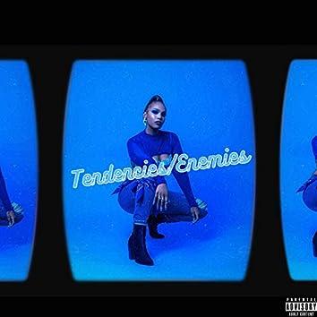Tendencies/Enemies