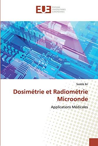 Dosimétrie et Radiométrie Microonde: Applications Médicales