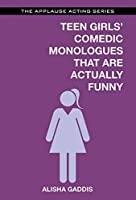 Teens Girls' Comedic Monologues That Are Actually Funny (Applause Acting)
